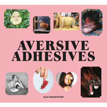 "PHOTO-STICKERBOOK ""Aversive Adhesives"" by Max Siedentopf - PREORDER"